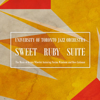 University of Toronto Jazz Orchestra (UTJO) - Sweet Ruby Suite: The Music of Kenny Wheeler