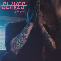 Slaves - Prayers