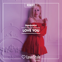 Sharapov - Love You (Remixes)