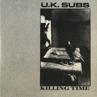 UK Subs - Killing Time