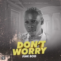 Pink Boss - Don't Worry
