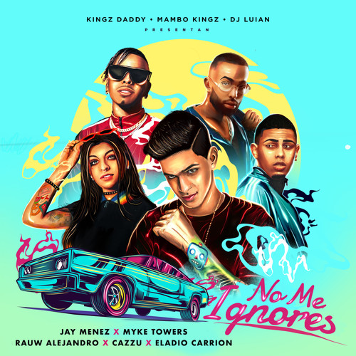 Jay Menez, Myke Towers & Rauw Alejandro MP3 Single No Me Ignores (feat. Cazzu & Eladio Carrión)