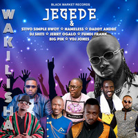 Jegede feat. Nameless, Jerry Ogallo, Big Pin, Daddy Andre, Fundi Frank, Stivo Simple Bwoy - Wakilisha