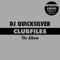 DJ Quicksilver - Clubfiles The Album