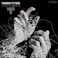 Tonikattitude - Circle of addiction