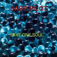 BABY PILOT / - Save One Soul