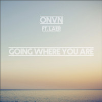 ONVN / - Going Where You Are