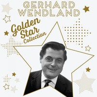 Gerhard Wendland - Gerhard Wendland - Golden Star Collection