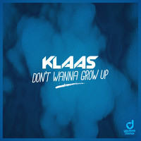 Klaas - Don't Wanna Grow Up (Explicit)