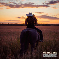 KDMusic / - We Will See