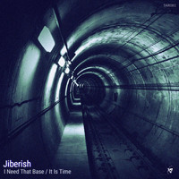 Jiberish - I Need That Base / It Is Time
