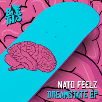 Nato Feelz - Dreamstate EP