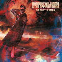 Hannah Williams & The Affirmations - 50 Foot Woman (Explicit)