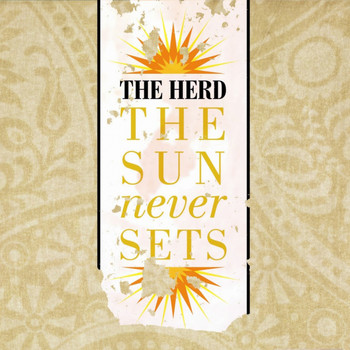 The Herd - The Sun Never Sets