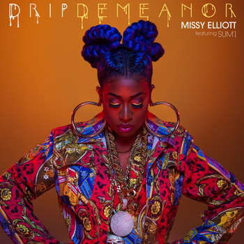 Missy Elliott - DripDemeanor (feat. Sum1) (Explicit)