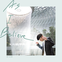 JJ Lin - As I Believe