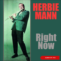 Herbie Mann - Right Now (Album of 1962)
