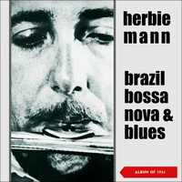 Herbie Mann - Brazil, Bossa Nova & Blues (Album of 1961)