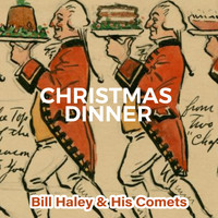 Bill Haley & His Comets - Christmas Dinner