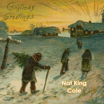 Nat King Cole - Christmas Greetings