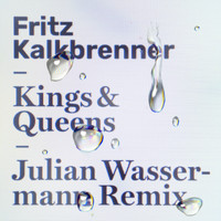 Fritz Kalkbrenner - Kings & Queens (Julian Wassermann Remix)