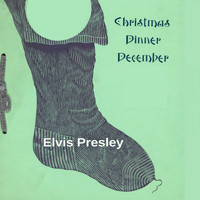 Elvis Presley - Christmas Dinner December