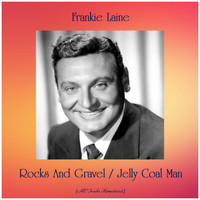 Frankie Laine - Rocks And Gravel / Jelly Coal Man (All Tracks Remastered)