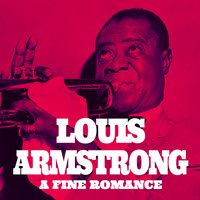 Louis Armstrong - Louis Amstrong, a Fine Romance