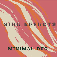 Minimal Duo - Side Effects