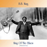 B.B. King - King Of The Blues (Remastered 2019)