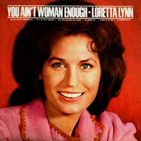 Loretta Lynn - You Ain't Woman Enough