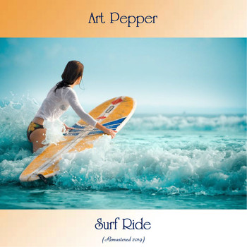 Art Pepper - Surf Ride (Remastered 2019)
