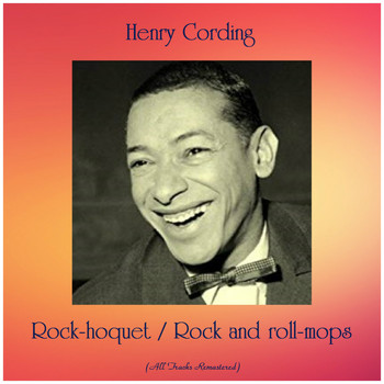Henry Cording - Rock-hoquet / Rock and roll-mops (All Tracks Remastered)