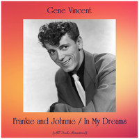 Gene Vincent - Frankie and Johnnie / In My Dreams (All Tracks Remastered)