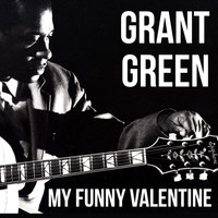 Grant Green - My Funny Valentine