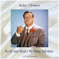 Jackie Gleason - Body and Soul / My Funny Valentine (All Tracks Remastered)