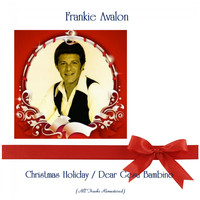 Frankie Avalon - Christmas Holiday / Dear Gesu Bambino (Remastered 2019)