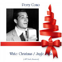 Perry Como - White Christmas / Jingle Bells (All Tracks Remastered)
