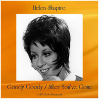 Helen Shapiro - Goody Goody / After You've Gone (Remastered 2019)