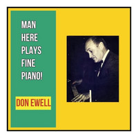 Don Ewell - Man Here Plays Fine Piano!