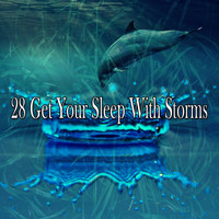 Rain Sounds Sleep - 28 Get Your Sleep with Storms