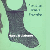 Harry Belafonte - Christmas Dinner December