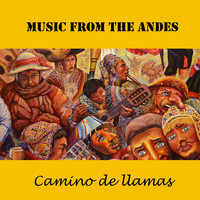 Los Lobos - Music from the Andes: Camino de Llamas