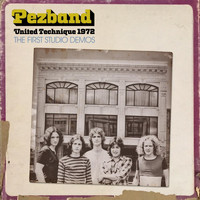 Pezband - United Technique 1972: The First Studio Demos