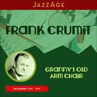 Frank Crumit - Granny's Old Arm Chair (Recordings 1928 - 1934)