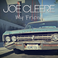 Joe Cleere - My Friend
