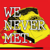 We Never Met - We Never Met EP