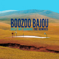 Boozoo Bajou - Dust My Grains - The Remixes