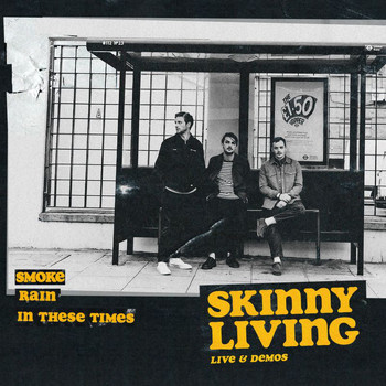 Skinny Living - Live & Demos