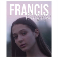 Francis - On My Mind